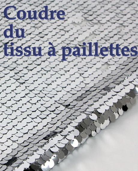 Coudre du tissu à paillettes