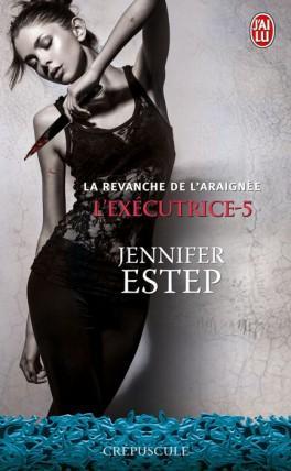 L'exécutrice, tome 5 : La revanche de l'Araignée, Jennifer Estep