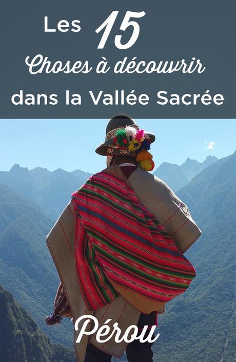 Que faire et voir dans la Vallée Sacrée : 15 choses à ne pas manquer!