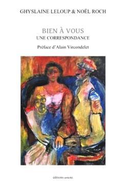 Ghyslaine Leloup & Noël Roch, Bien  à vous, Une correspondance  par Angèle Paoli