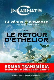 Incarnatis, la Vénus d'Emerae #1 Le retour d'Ethelior de Marc Frachet