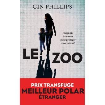 Mon avis sur : Le Zoo, de Gin Phillips
