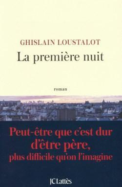La première nuit de Ghislain Loustalot