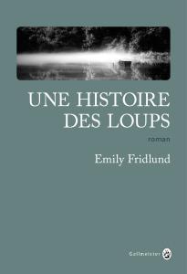 Une histoire des loups d'Emily Fridlund