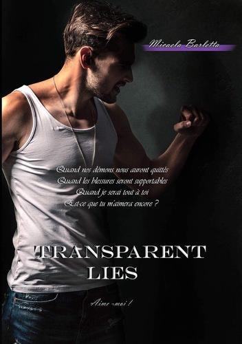 Transparent Lies, tome 3 : Aime-moi (Micaela Barletta)