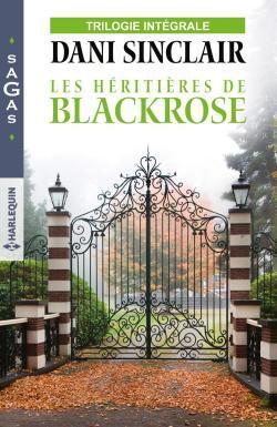 Les héritières de Blackrose : L'intégrale de Dani Sinclair