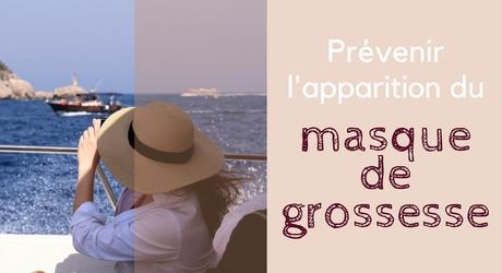 Masque de grossesse, prévenir son apparition.