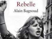 Rebelle, Alain Bagnoud