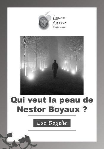Qui veut la peau de Nestor Boyaux (Luc Doyelle)