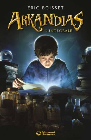 (Relecture) La trilogie d'Arkandias, d'Eric Boisset (Magnard, 1997)