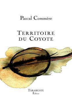 Pascal Commère, Territoire du Coyote par Angèle Paoli