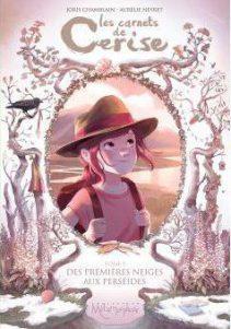 Les carnets de Cerise, de Joris Chamblain et Aurélie Neyret