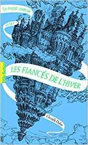 La passe-miroir, tome 1 : Les fiancés de l'hivers - Christelle Dabos