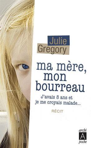 Ma mère, mon bourreau de Julie Gregory