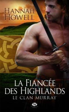 Le clan Murray, tome 3 : La fiancée des highlands de Hannah Howell