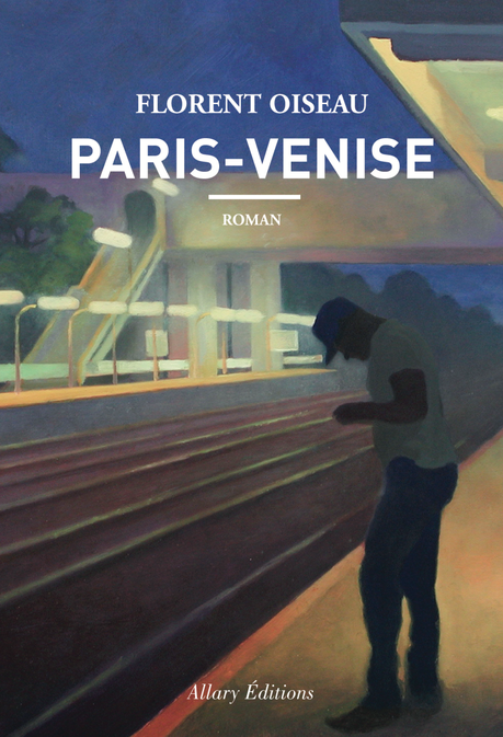 Côté Books: « Paris-Venise » de Florent Oiseau