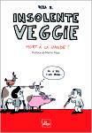 Insolente Veggie: Mort à la viande !