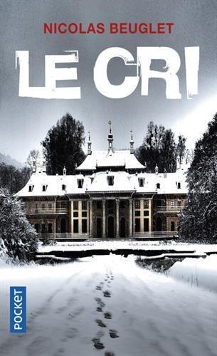 Poche : Le Cri - Nicolas Beuglet (Pocket)