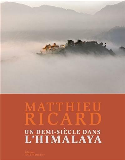 Un demi siècle dans l'Himalaya de Matthieu Ricard