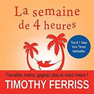 Voici mon avis sur le livre « La Semaine de 4 heures » de Tim Ferriss