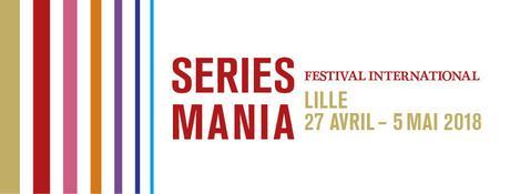 SERIES MANIA - le teaser de l'édition 2018 du Festival Séries à Lille du 27 avril au 5 mai 2018