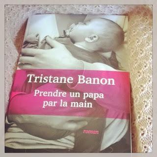 Prendre un papa par la main de Tristane Banon