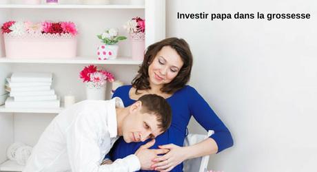 Investir papa dans la grossesse + titre