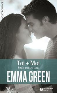 Toi + Moi : Seuls contre tous de Emma M. Green