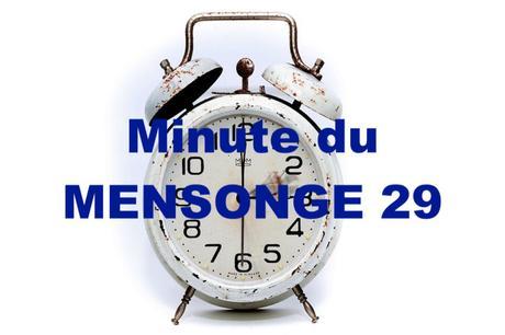 Minute du MENSONGE 29