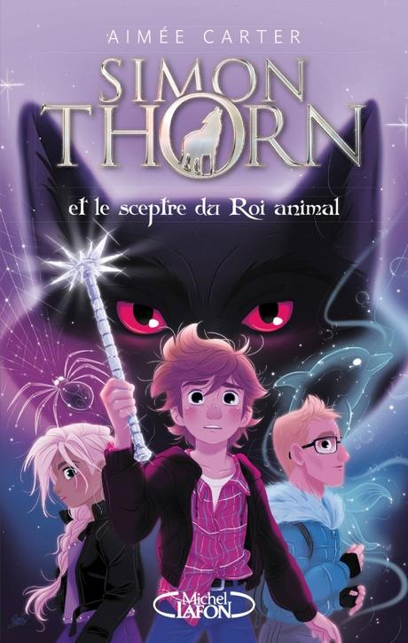 Couverture Simon Thorn, tome 1 : Simon Thorn et le sceptre du roi animal