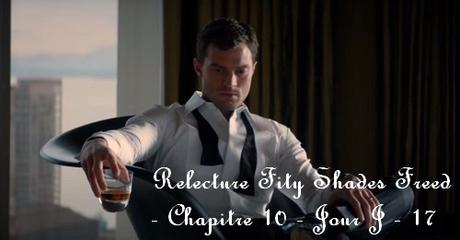 Relecture Fifty Shades Freed - Chapitre 10 - Jour J - 17