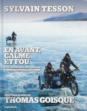 En avant, calme et fou, de Sylvain Tesson et Thomas Goisque