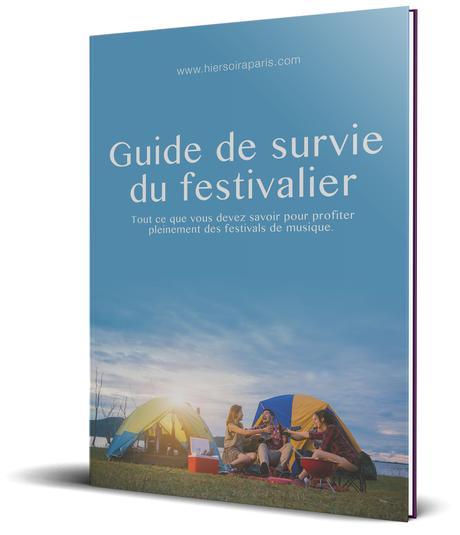 Découvrez notre guide de survie du festivalier