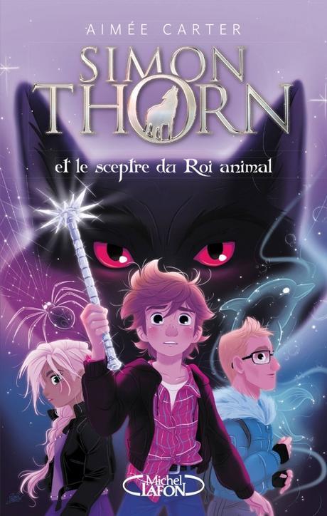 Couverture Simon Thorn, tome 1 : Simon Thorn et le sceptre du roi animal
