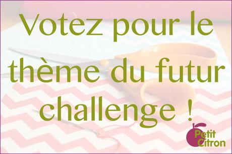 Quel thème pour le prochain challenge?