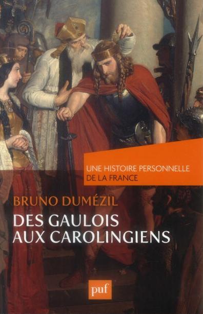 """Extraits et résumés de """"Des Gaulois aux Carolingiens"""" de Bruno Dumézil"""