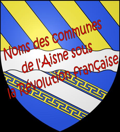 [ Picardie ] Communes Axonaises ayant changées de nom à la révolution