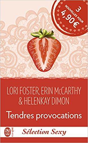 A vos agendas : Découvrez Tendres provocations de Lori Foster, Erin McCarthy et Helenkay Dimon