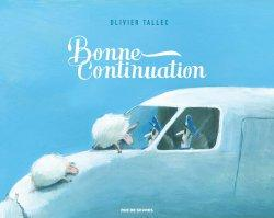 Bonne journée & bonne continuation de Olivier Tallec