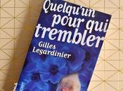 Quelqu'un pour trembler roman Gilles Legardinier lequel craquer