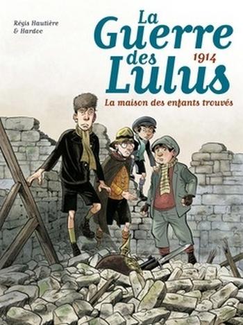 Couverture La guerre des Lulus, tome 1 : 1914 : La maison des enfants trouvés