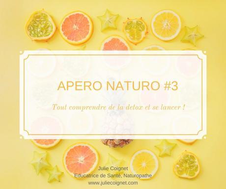 APERO-NATURO #3 : Tout comprendre de la Detox et se lancer !
