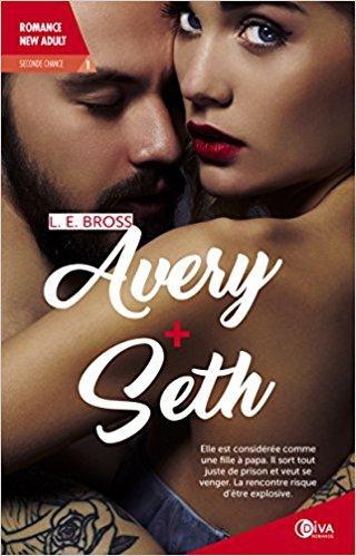 A vos agendas : Découvrez Avery  + Seth de L.E Bross