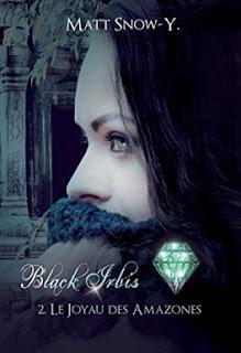 Black irbis #2 Le joyau des amazones de Matt Snow-Y