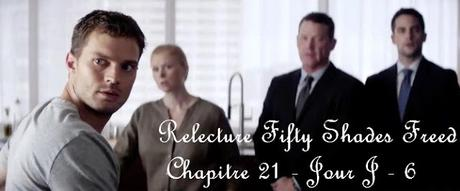 Relecture Fifty Shades Freed - Chapitre 21 - Jour J - 6
