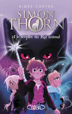 Simon Thorn et le sceptre du Roi animal - Tome 1 Simon Thorn