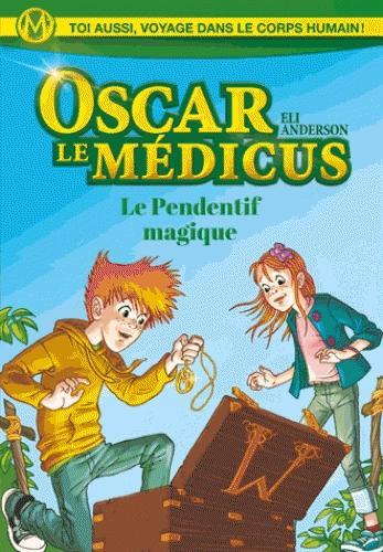Couverture Oscar le Medicus, tome 1 : Le Pendentif magique