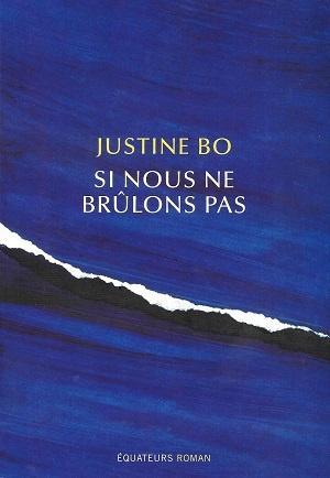 Si nous ne brûlons pas, de Justine Bo