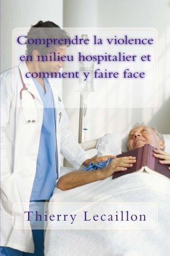 « Comprendre la violence en milieu hospitalier et comment y faire face » de Thierry Lecaillon