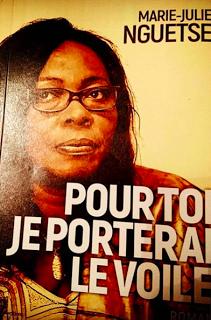 Marie-Julie Nguetse : Pour toi je porterai le voile